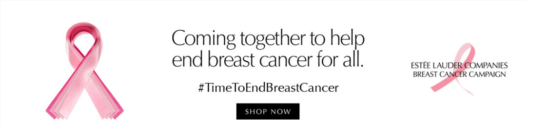 ESTEE LAUDER - TIME TO END BREAST CANCER